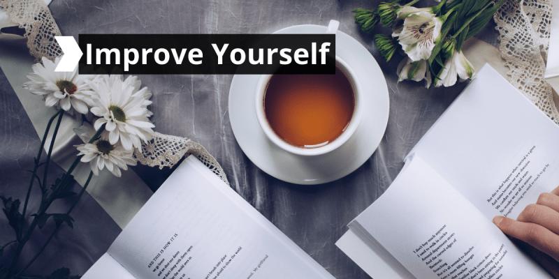 21 Practical Ways To Improve Yourself