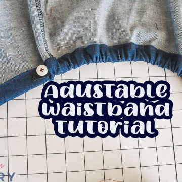 Adjustable Waistband Tutorial - with button elastic