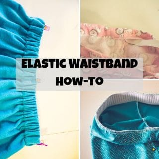 How to Sew Elastic Waistband - two ways