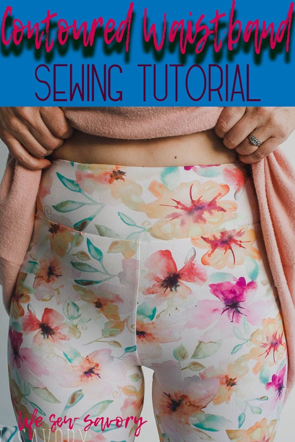 contour waistband sewing tutorial and free leggings pattern from life sew savory