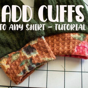 Hem to Cuff Sewing Tutorial