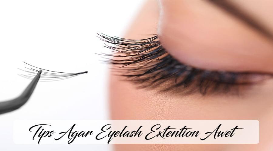 lifestyle-people.com - tips agar eyelash extention awet