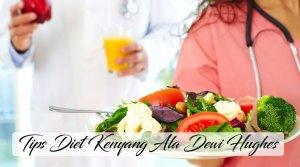 Tips Diet Kenyang Hughes Yang Efektif