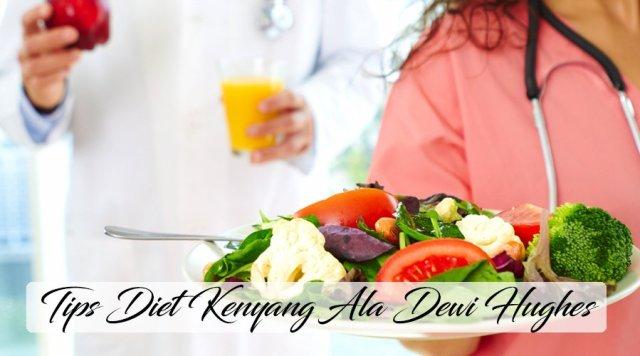 lifestyle-people.com - pola makan diet kenyang ala dewi hughes