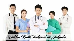 Dokter Kulit Terkenal di Jakarta Paling Recommended
