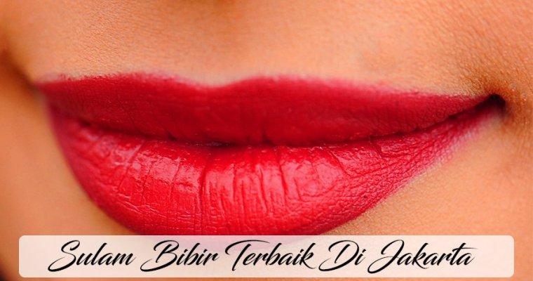Sulam Bibir Terbaik Di Jakarta Paling Recommended