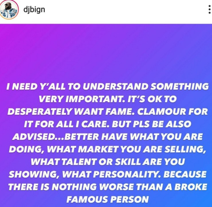 There is nothing worse than a broke famous person -DJ Big N