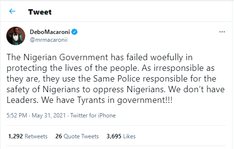 The Nigeria Govt has failed woefully in protecting the lives of the people - Mr. Macaroni
