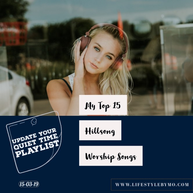 My Top 15 Hillsong Worship || Update Your Quiet Time