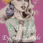 10 Tips for Everyday Style