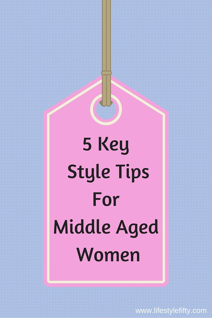 5 Key Style Tips For Middle Aged Women-2
