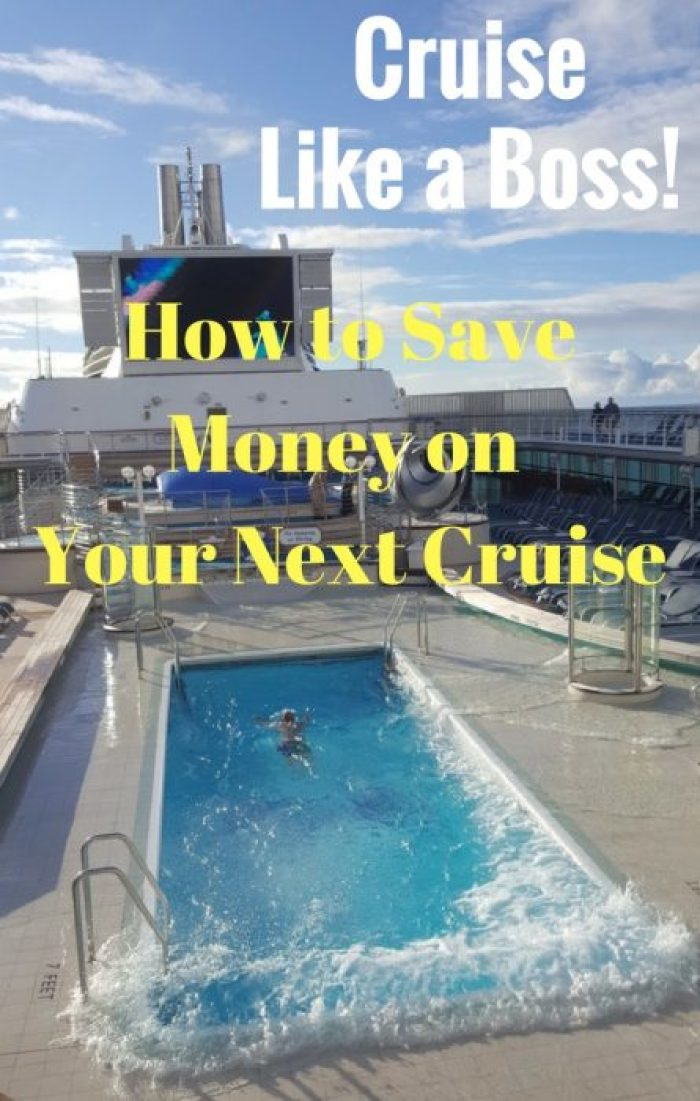 Cruising like a boss. How to save money on your next cruise