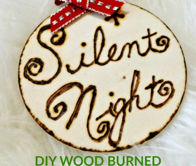 And Im Equally Thrilled With The Zen Experience Of Burning Wood I Made About  Ornaments Total And I Either Spent An Hour Or