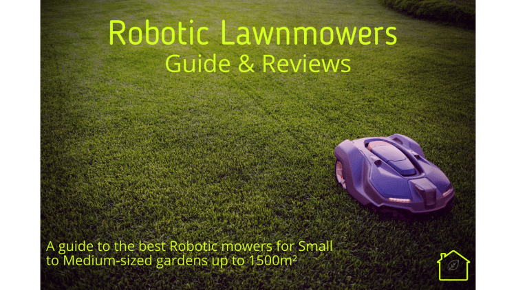 Robotic Mower Buyers Guide And Reviews
