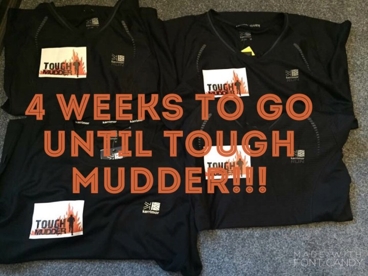 4 WEEKS TO GO!! (My Tough Mudder Journey)