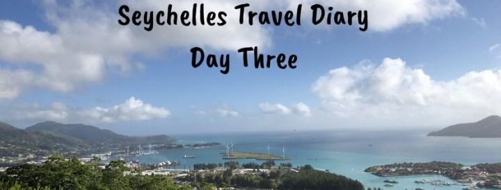 Seychelles Travel Diary- Day Three