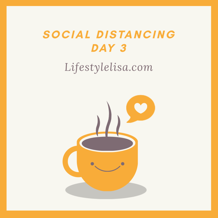 Social Distancing – Day 3