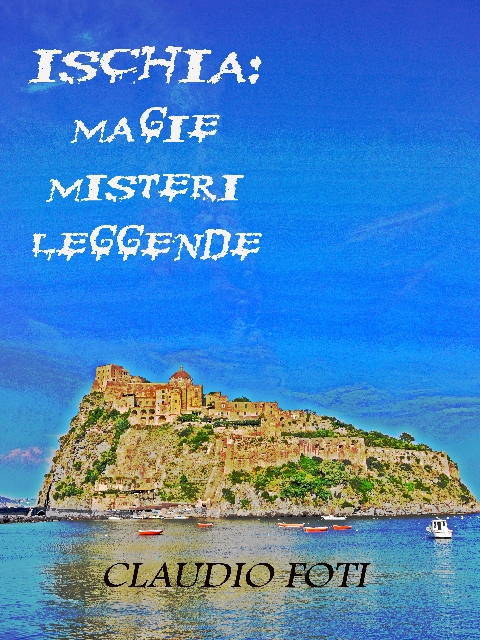 Ischia- magie misteri leggende