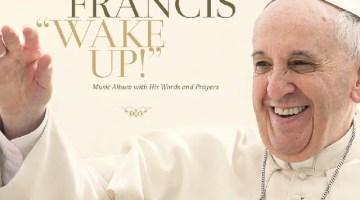 Wake up!: esce oggi in tutta Italia il disco prog-rock di Papa Francesco