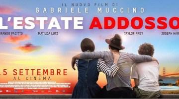 L'Estate Addosso: trama, trailer e recensione del nuovo film di Gabriele Muccino