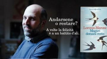 Magari domani resto: recensione del nuovo romanzo di Lorenzo Marone