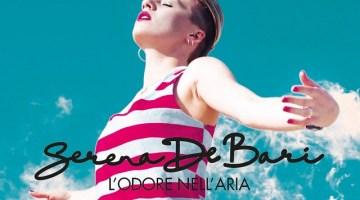 """Serena De Bari: è in radio il nuovo singolo """"L'odore nell'aria"""" che anticipa l'album"""