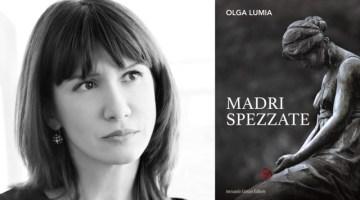 Madri Spezzate: recensione del nuovo romanzo di Olga Lumia
