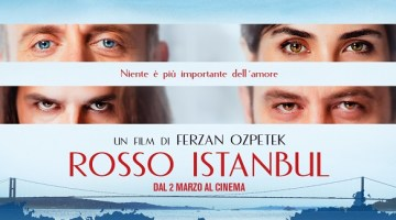 Rosso Istanbul: trama, trailer e recensione del film di Ozpetek
