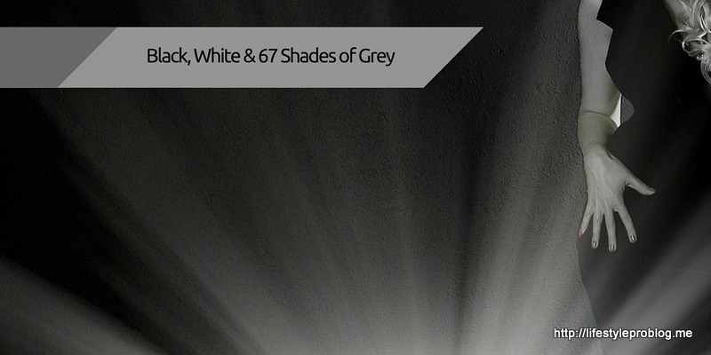 Black, White and 67 shades of Grey
