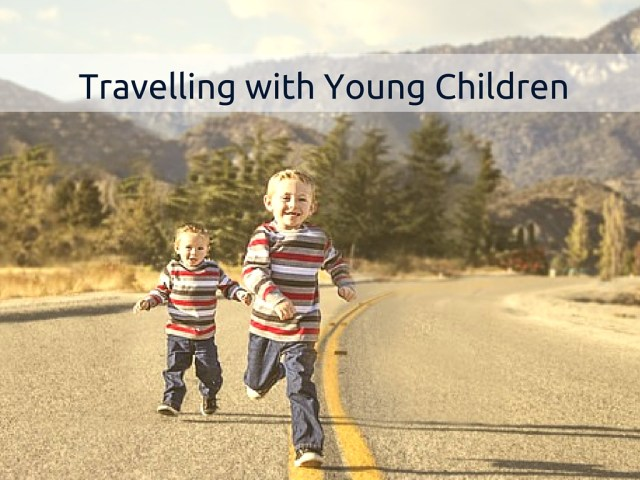 Travelling with Young Children