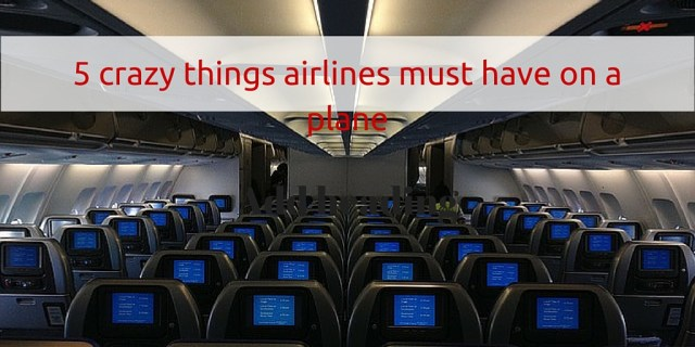 5 crazy things airlines must have on a plane