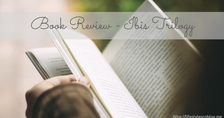 Ibis Trilogy by Amitav Ghosh #BookReview