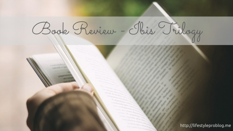 Ibis Trilogy Book Review
