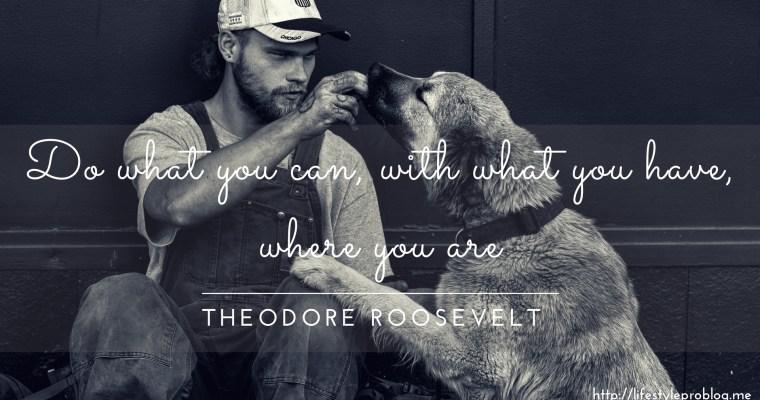 #AtoZChallenge : Theodore Roosevelt Quote