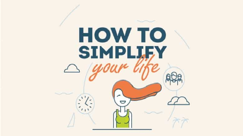How to Simplify Your Life