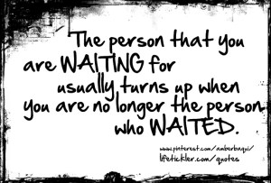 the person that you are waiting for