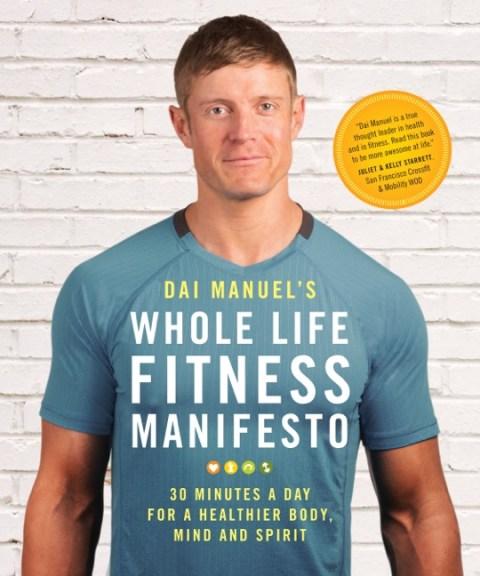 dai manuel whole life fitness manifesto lifetree media embassy books