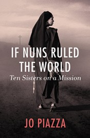 Sr. Joan Dawber of LifeWay Network profiled in 'If Nuns Ruled The World' book by Jo Piazza