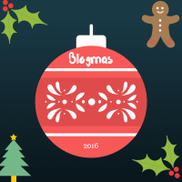 On the First Day of Blogmas...