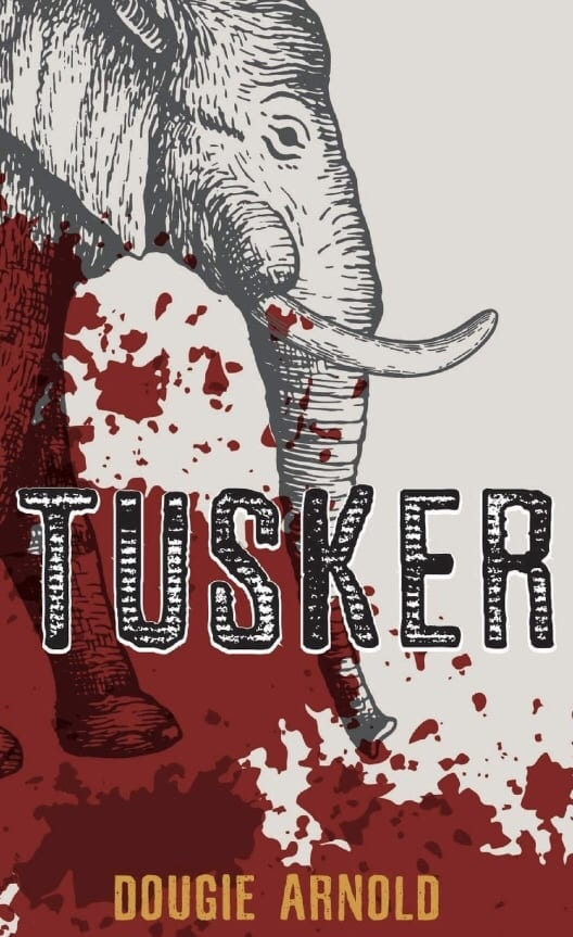 Tusker book cover, written by Dougie Arnold