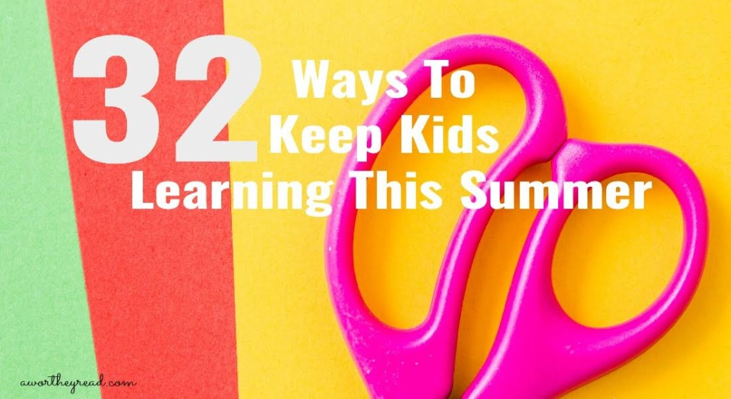 32 Ways To Keep Kids Learning This Summer - Feature HMLP 46
