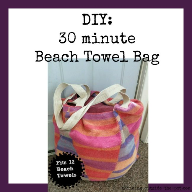 DIY 30 Minute Beach Towel Bag -Thinking Outside the Pot - HMLP 90 - Feature