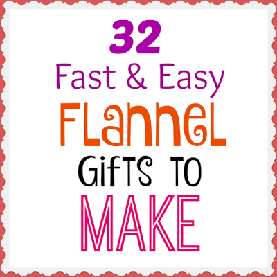 32 Awesome Flannel Gifts To Make - Crafts a la Mode -hmlp-107-feature
