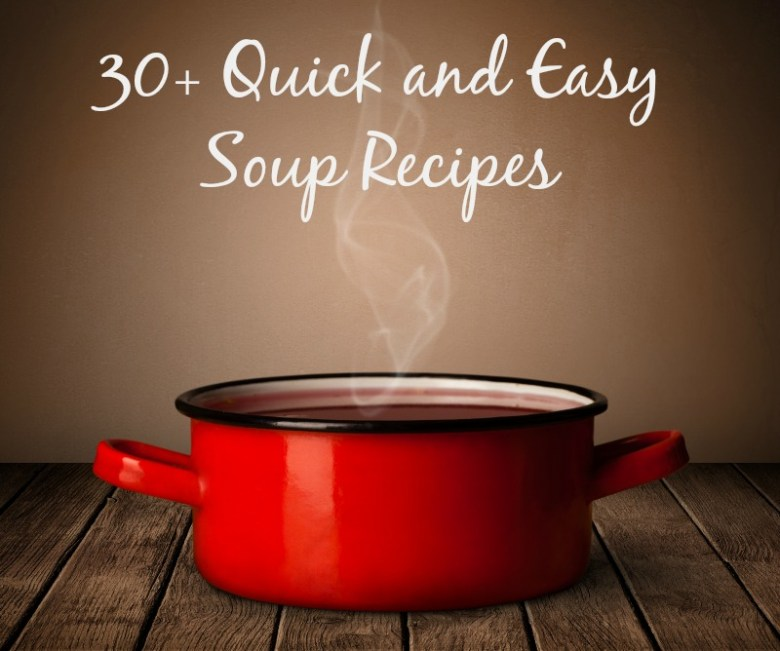 30+ Quick And Easy Soup Recipes - Nepa Mom HMLP Feature 117