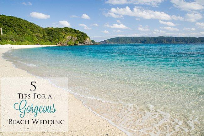 5 tips gorgeous beach wedding