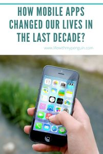 6 ways mobile apps changed our lives in the last decade