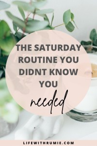 easy saturday routine to help you make the most out of it