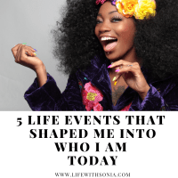 5 Life Events That Shaped Me Into Who I Am Today