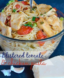 Blistered Tomato and Chicken Pasta