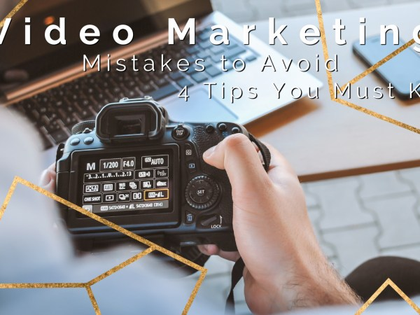 Video Marketing Mistakes to Avoid in 4 Tips